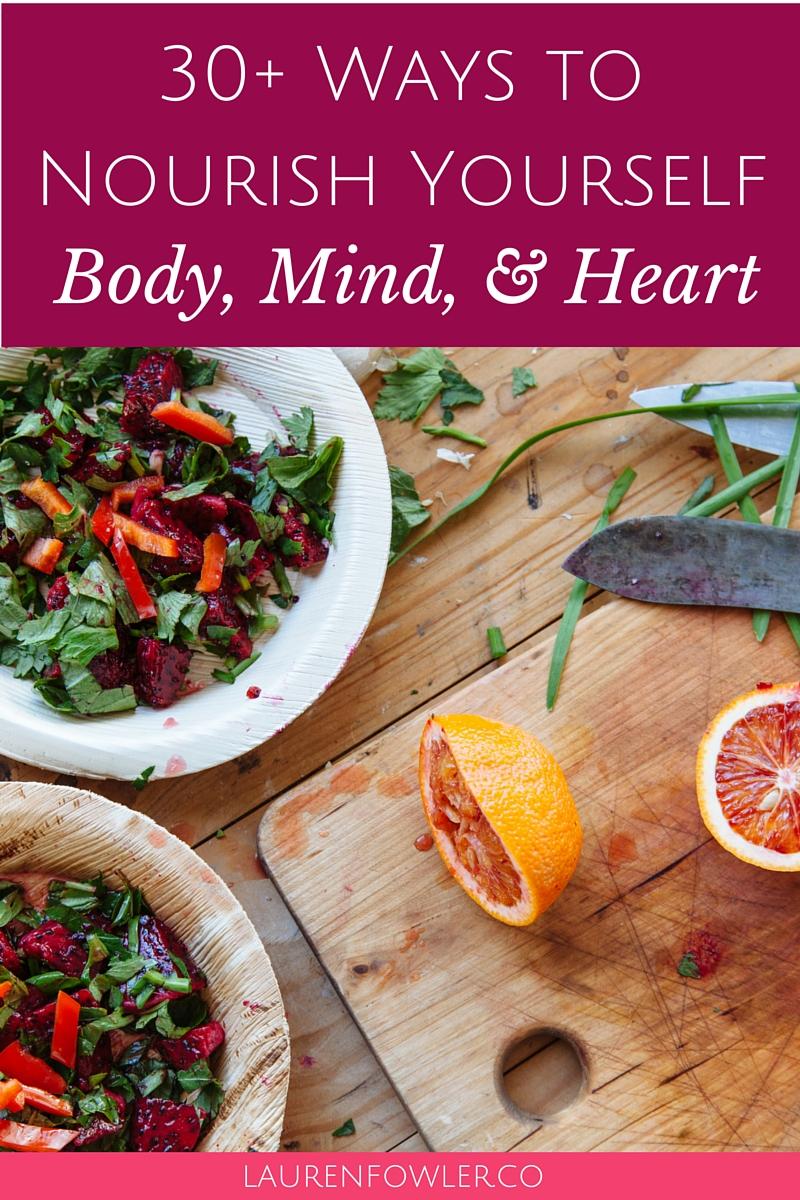 30+ Ways to Nourish Yourself: Body, Mind, & Heart