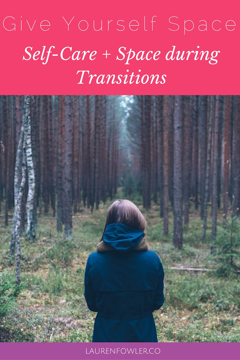 Give Yourself Space: Self-Care + Space During Transitions