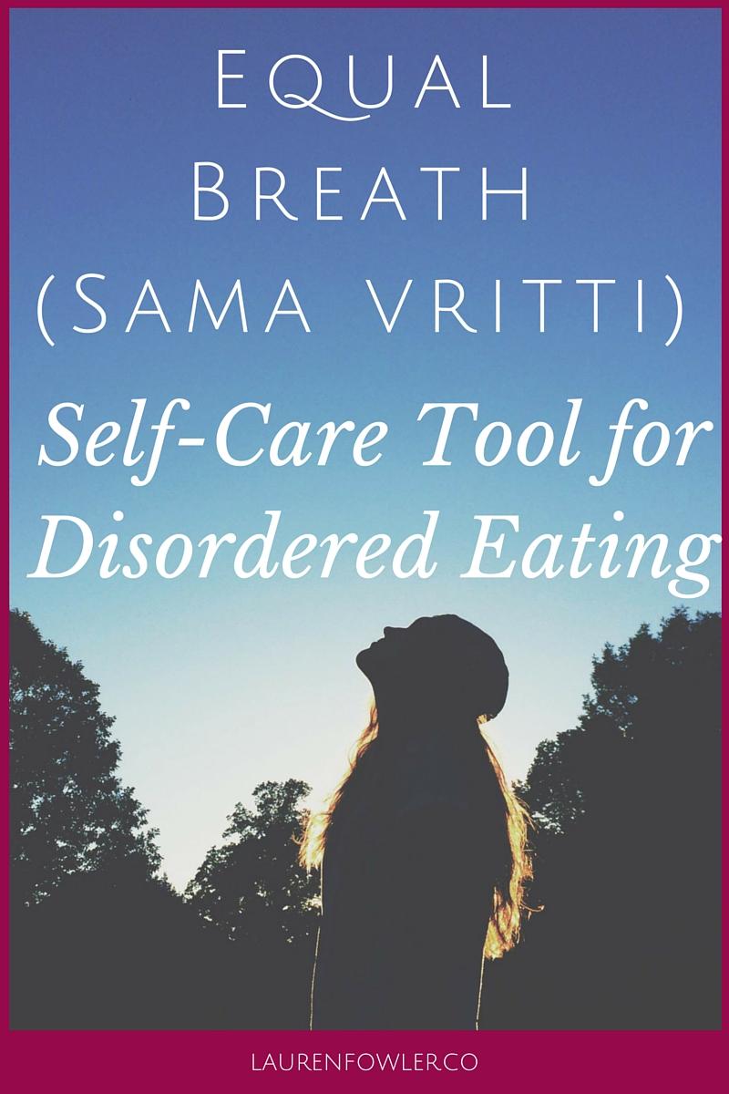 Equal Breath (Sama Vritti): Self-Care Tool for Disordered Eating