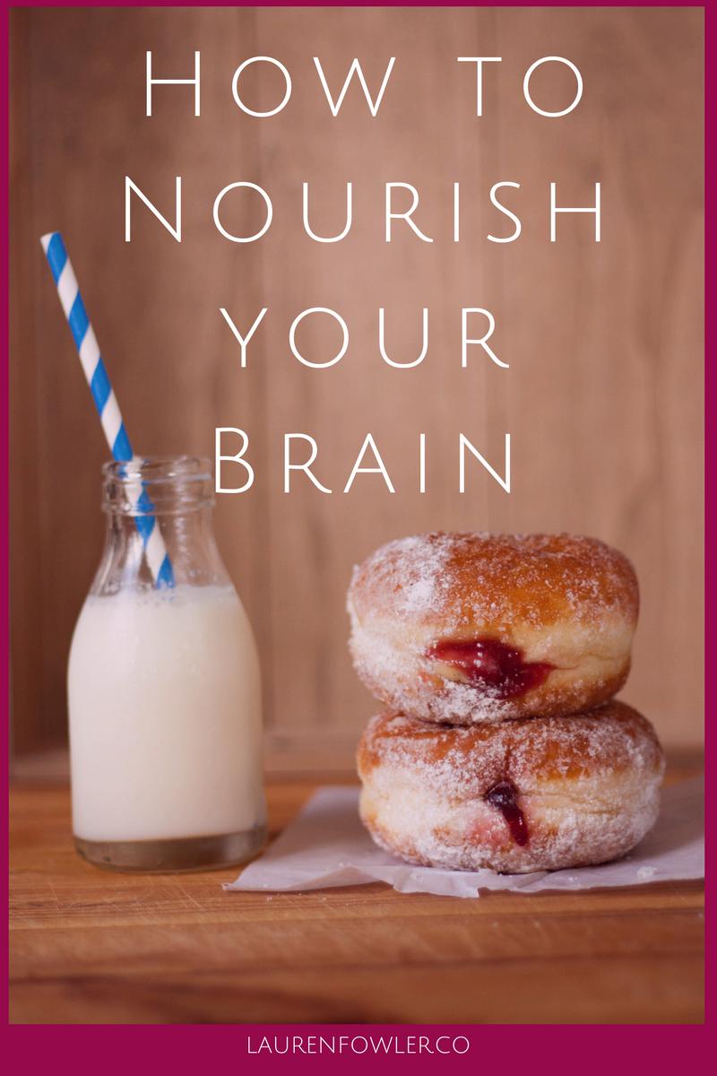 How to Nourish your Brain