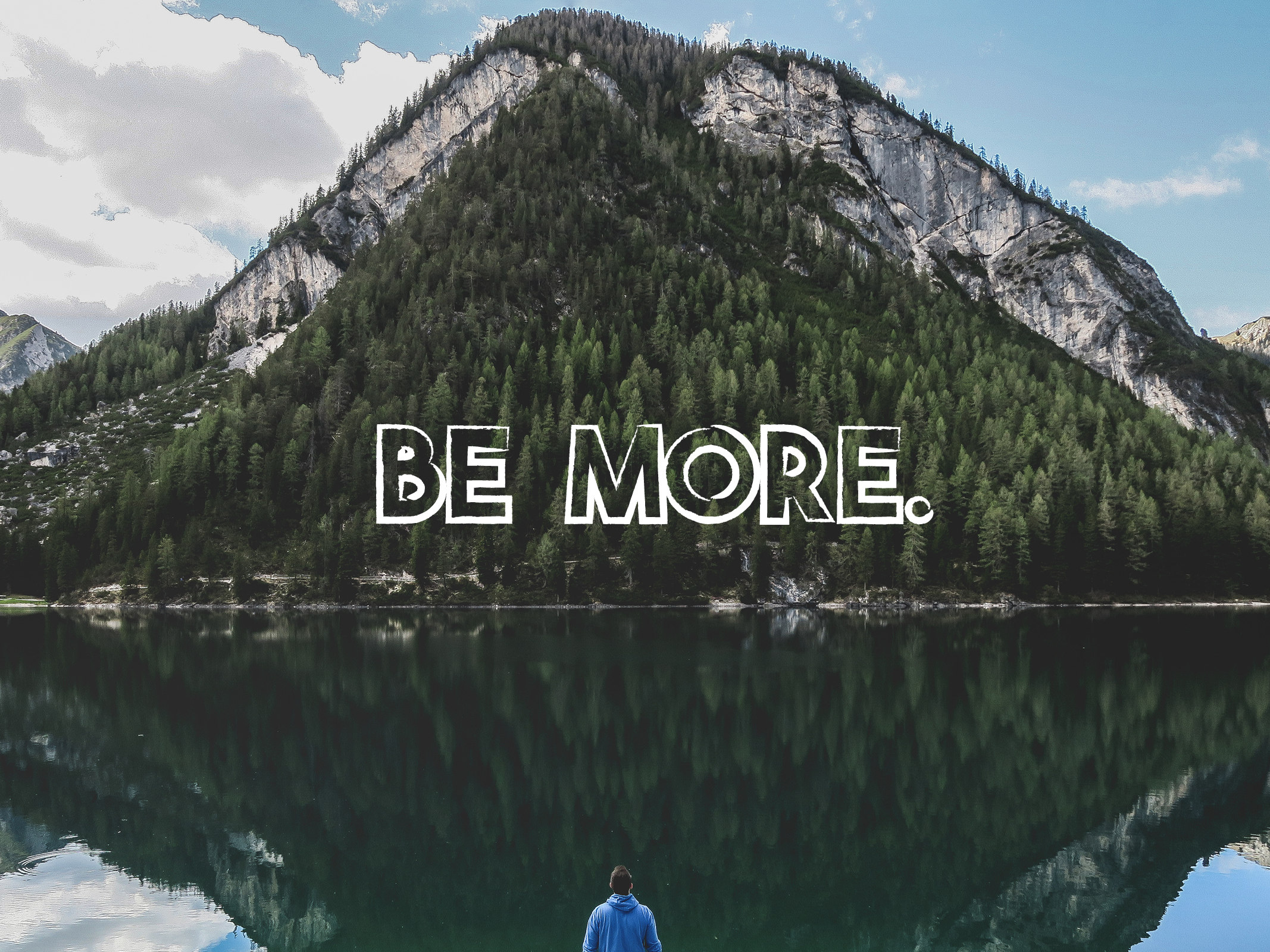 Be More.