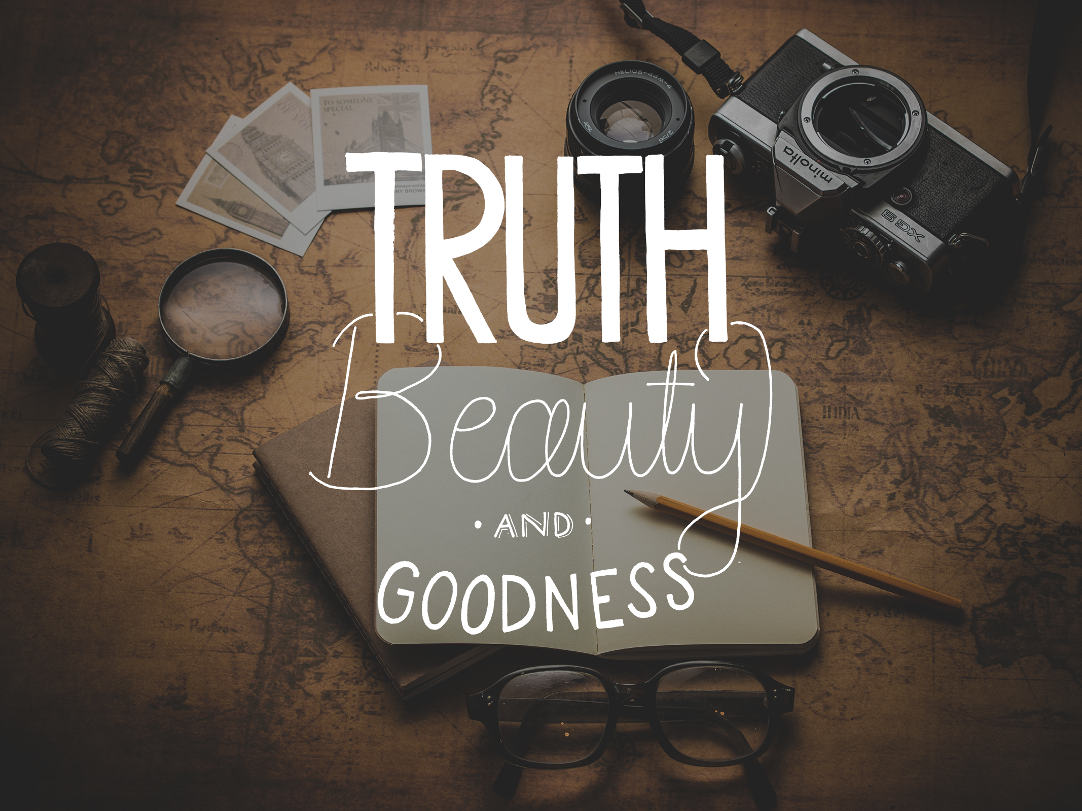 Truth, Beauty, Goodness