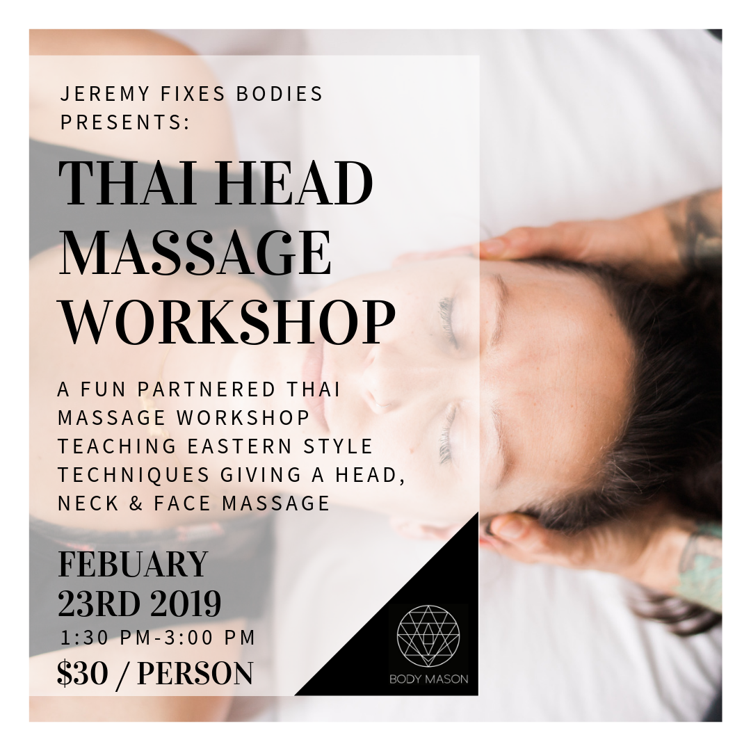Thai Head Massage Workshop - February 23rd - 1:30 - 3:00$30 per person.This partnered Thai Massage workshop will be teaching you eastern style massage techniques for giving an epic head, neck and face massage. Is there honestly anything better than a head massage? I can't think of anything.*Great gift for valentines ;)