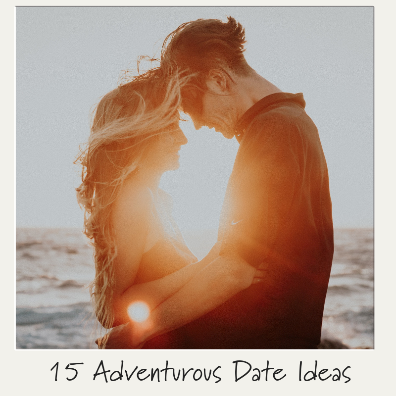 15 Adventurous Date Ideas (1).png