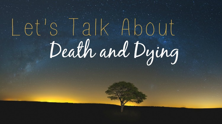 Lets-Talk-About-Death-And-Dying.jpg