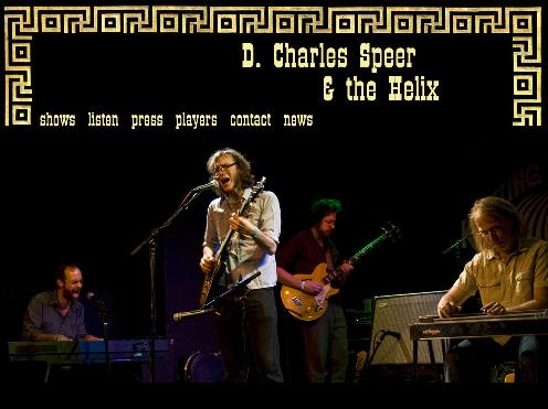 Check out the new and improved D. Charles Speer & the Helix site: www.dcharlesspeer.com