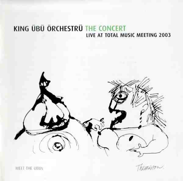 King UBU Orchestra - Live at Total Music Meeting 2003