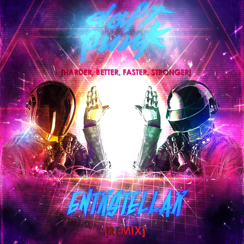 Daft Punk - Harder, Better, Faster, Stronger (ENTRSTELLAR REMIX)