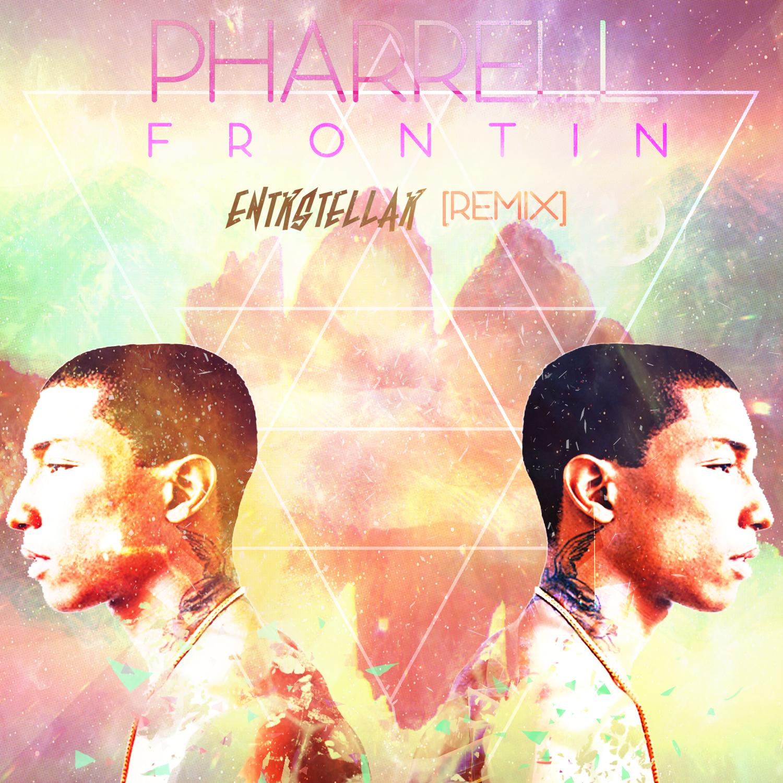 Pharrell - Frontin (ENTRSTELLAR REMIX)