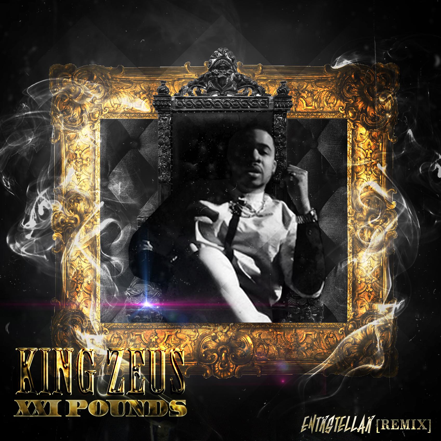 K!NG Z3US - 21 Pounds (ENTRSTELLAR REMIX) [Remix contest 2nd place]