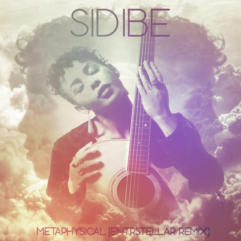 Sidibe - Metaphysical (ENTRSTELLAR REMIX)