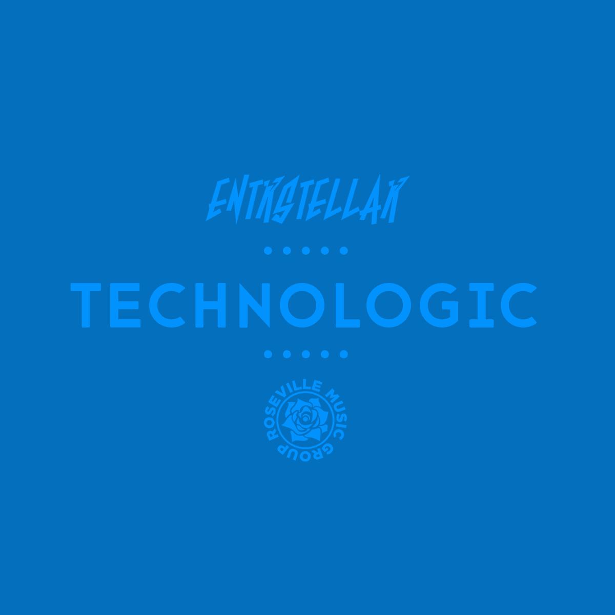 ENTRSTELLAR - Technologic [RMG EXCLUSIVE]