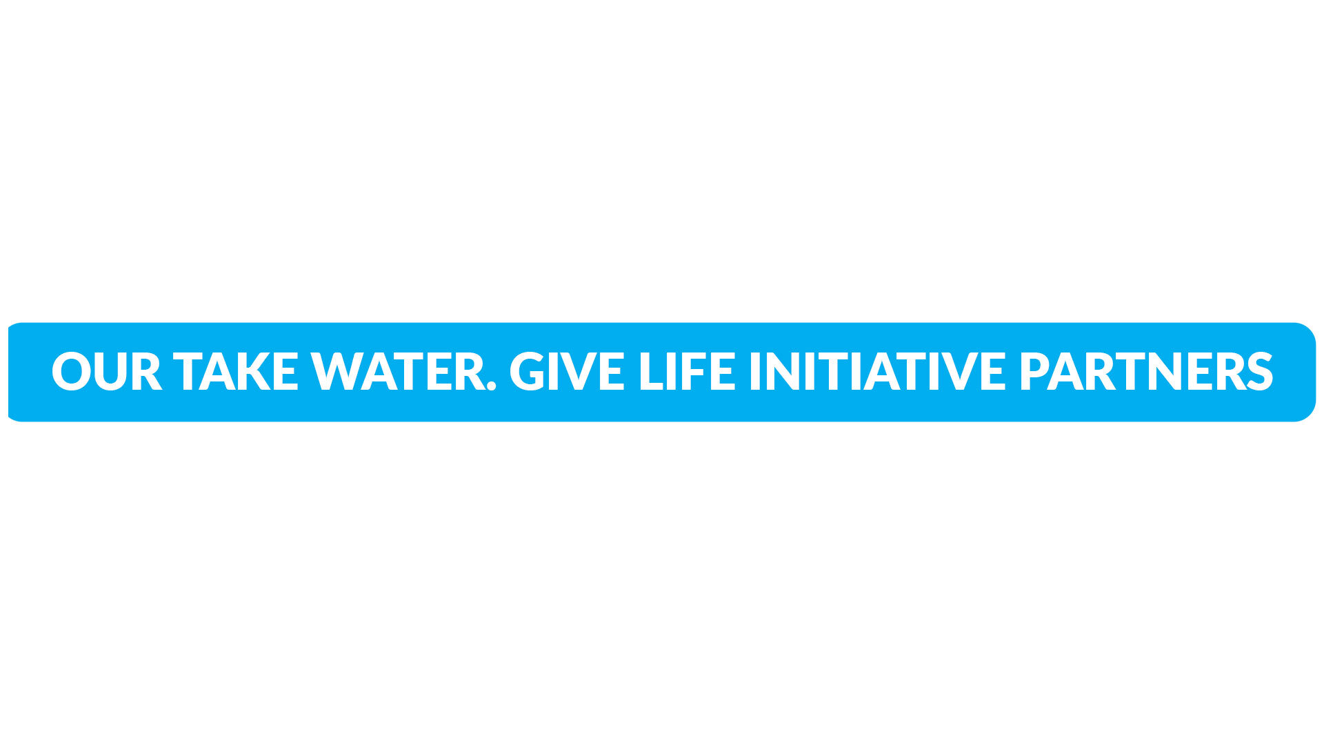 Our-Take-water.Give-Life.jpg