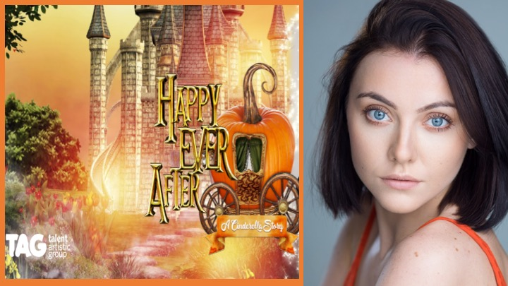 LINK PRO client Maisie Humphreys is now appearing as Cinderella in Talent Artistic Group's tour of Happily Ever After - A Cinderella Story.