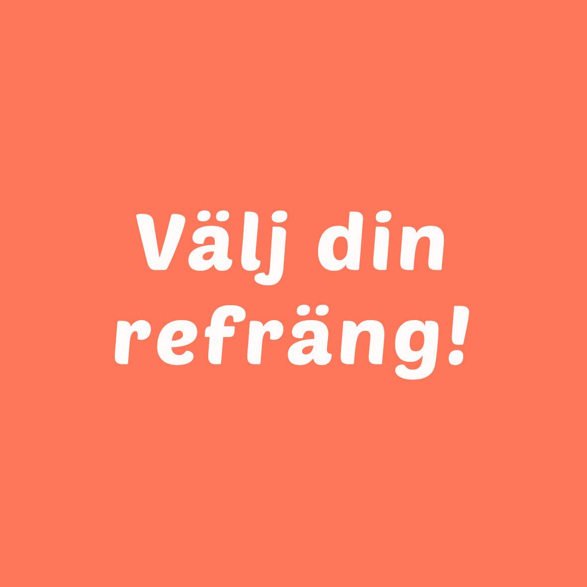 VÄLJ-DIN-REFRÄNG-KVADRAT1.jpg