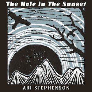 "SEPTEMBER  -  ""The Hole in The Sunset"" by Ari Stephenson will be released to iTunes in coming days. Be sure to check out this talented 12-year old!"