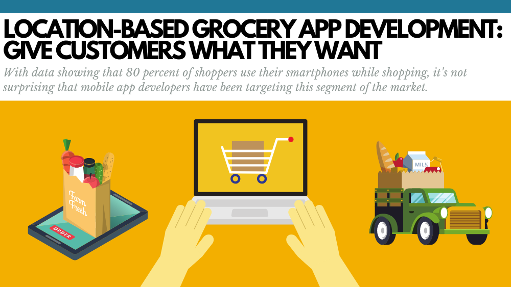 location-based grocery app development