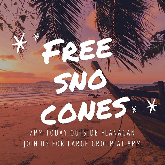 News Flash: Exciting Times to Come! Come join us today for free sno cones at 7PM in the Wright Circle outside Flanagan before we have Large Group at 8PM in Flanagan 265!