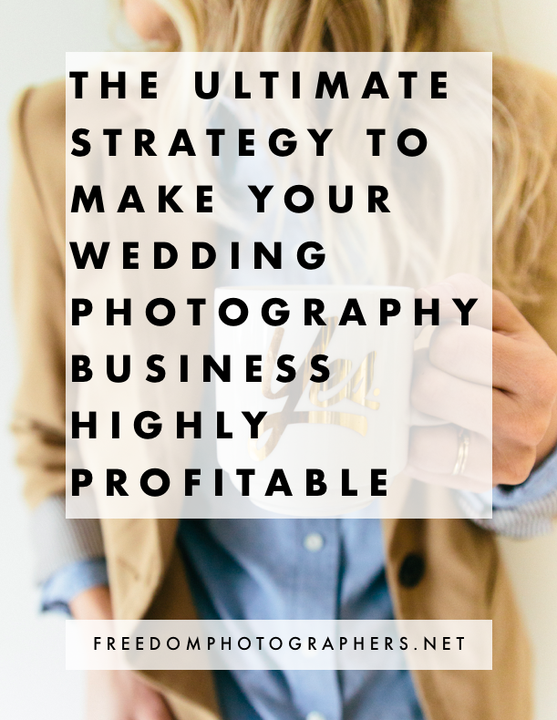 THE+ULTIMATE+STRATEGY+TO+MAKE+YOUR+WEDDING+PHOTOGRAPHY+BUSINESS+HIGHLY+PROFITABLE.png