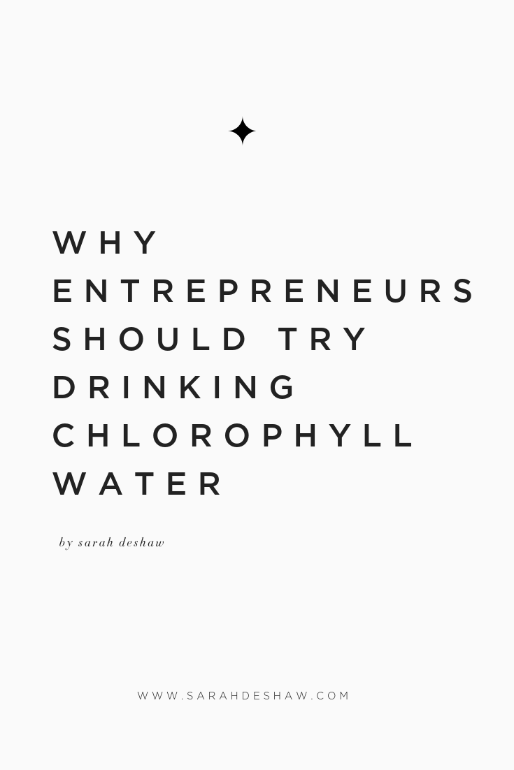 why entrepreneurs should try drinking chlorophyll water