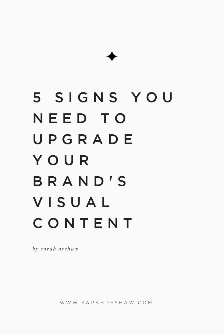5 SIGNS YOU NEED TO UPGRADE YOUR BRAND'S VISUAL CONTENT.png