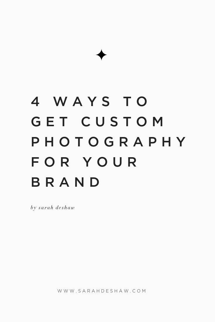 4 WAYS TO GET CUSTOM PHOTOGRAPHY FOR YOUR BRAND.png