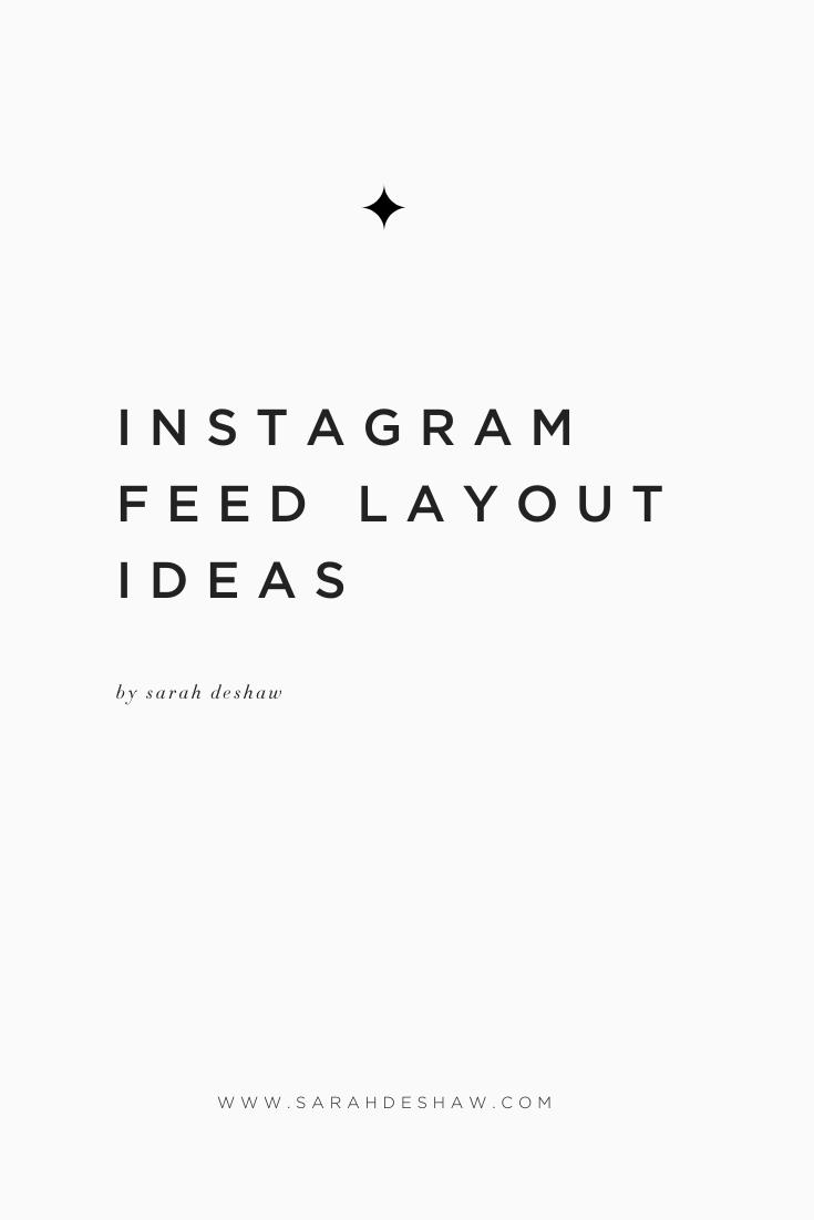 Instagram Feed Layout Ideas Sarah Deshaw