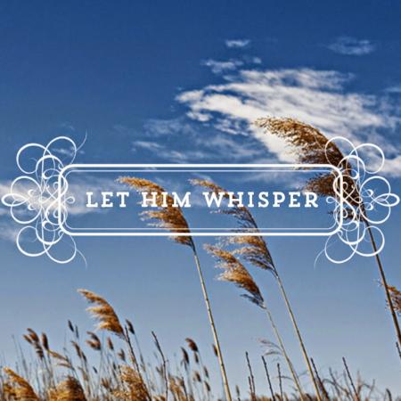let him whisper.jpg