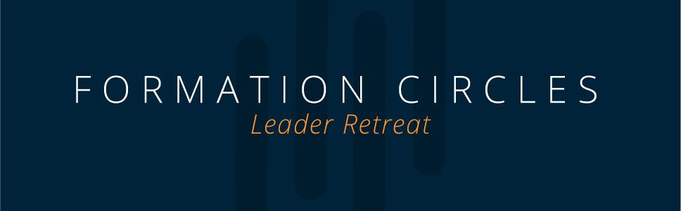 ComGuideFormation Circles Leader Retreat Header.jpg