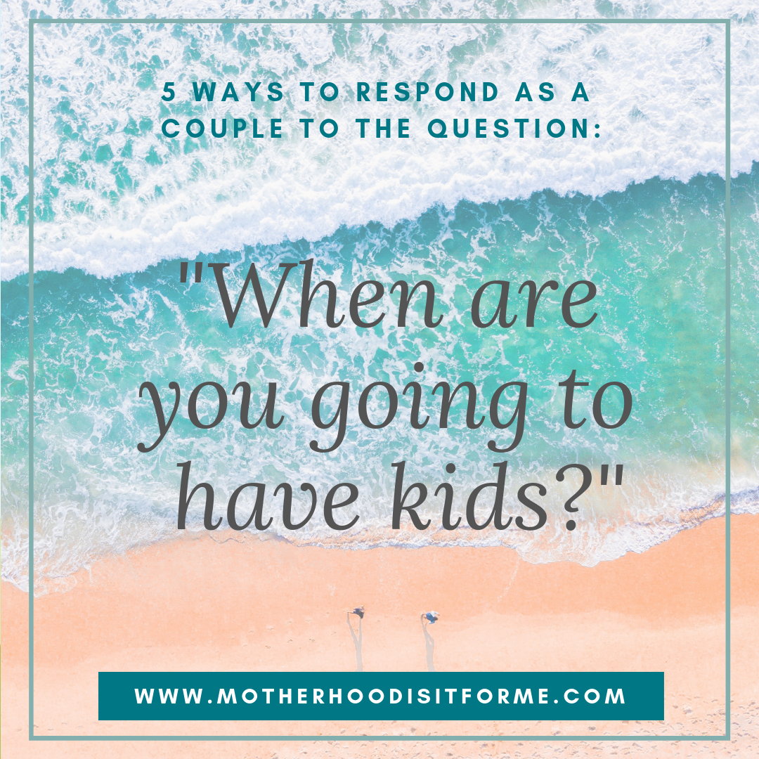 """How to Respond as a Couple to """"When Are You Going To Have Kids?"""""""
