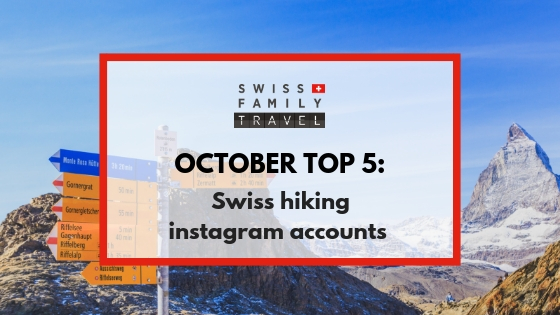 5 swiss hiking instagram accounts to check out