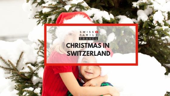 How a Swiss Family celebrates Christmas.