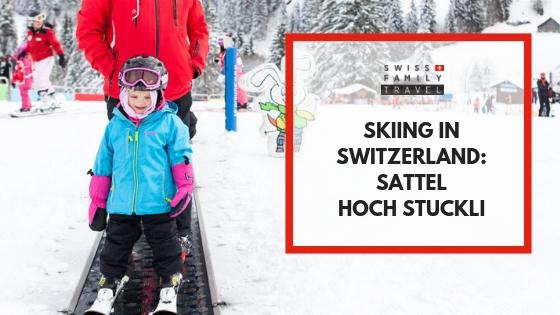 Family Friendly Ski Resort in Switzerland, Hoch Stuckli, Sattel.