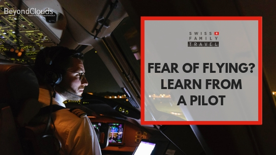 Ease your fear of flying thanks to a Swiss Pilot.