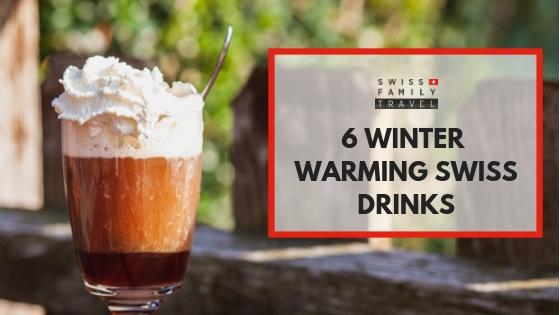 6 warm drinks to try in Switzerland
