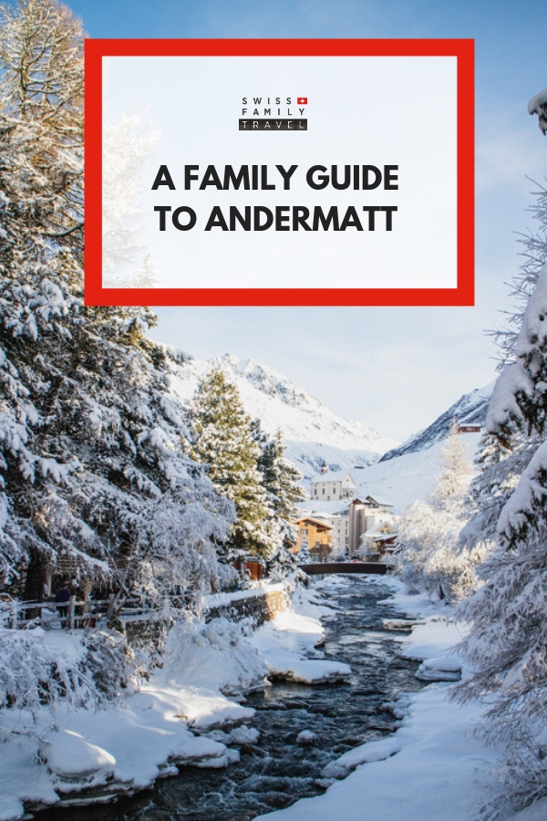 a family guide to Andermatt, Swiss alps