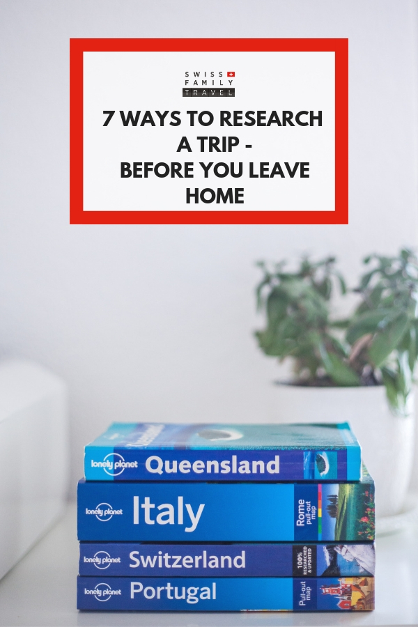 7 ways to research your trip - before you leave home