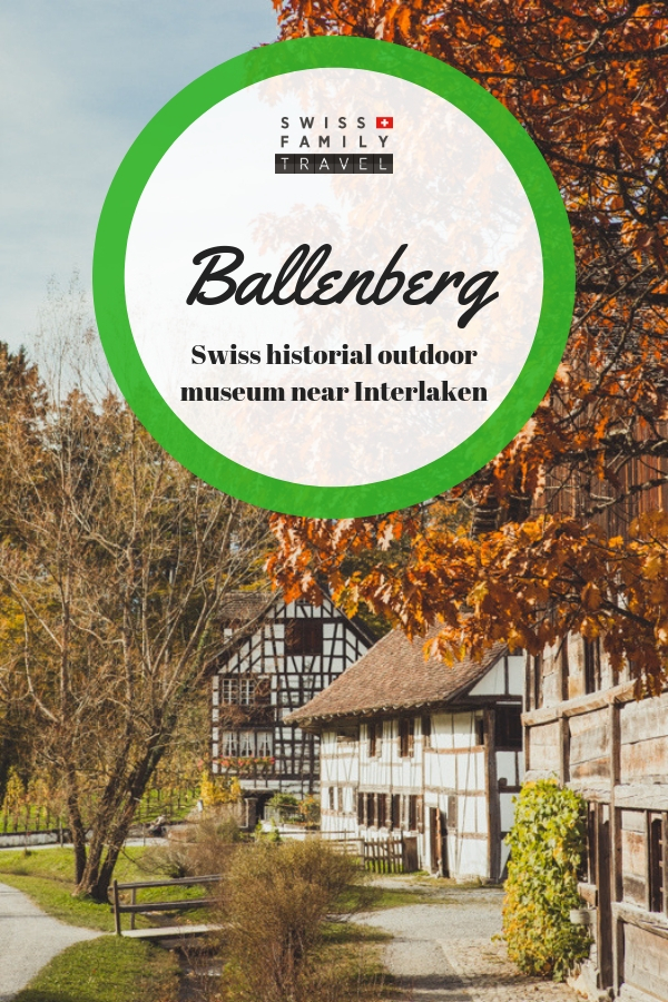 Ballenberg - Swiss Open Air Museum
