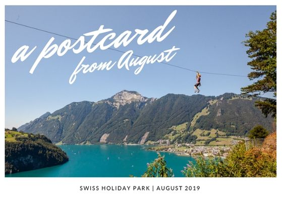 A postcard from August - Swiss Family Life - Swiss Family Travel