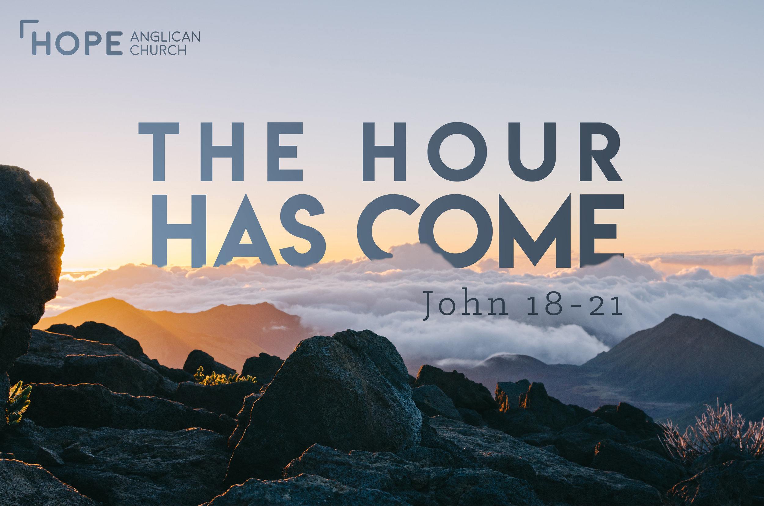 John 18-21 The Hour Has Come_flat.jpg