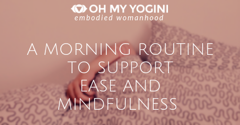 A morning routine to support ease and mindfulness