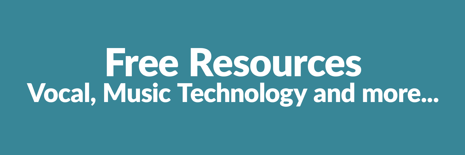 Free vocal, music technology and other resources