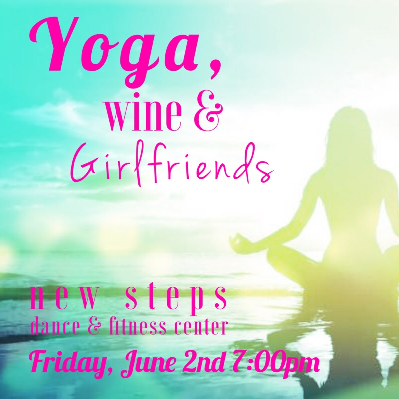 Yoga, Wine & Girlfriends - A mini yoga class -- All levels Yoga with Laura or Power Vinyasa Yoga with Nicole. We sipped some wine & chit-chatted with our best girlfriends as we kicked off summer classes and welcomed our newest fitness instructor, Nicole!