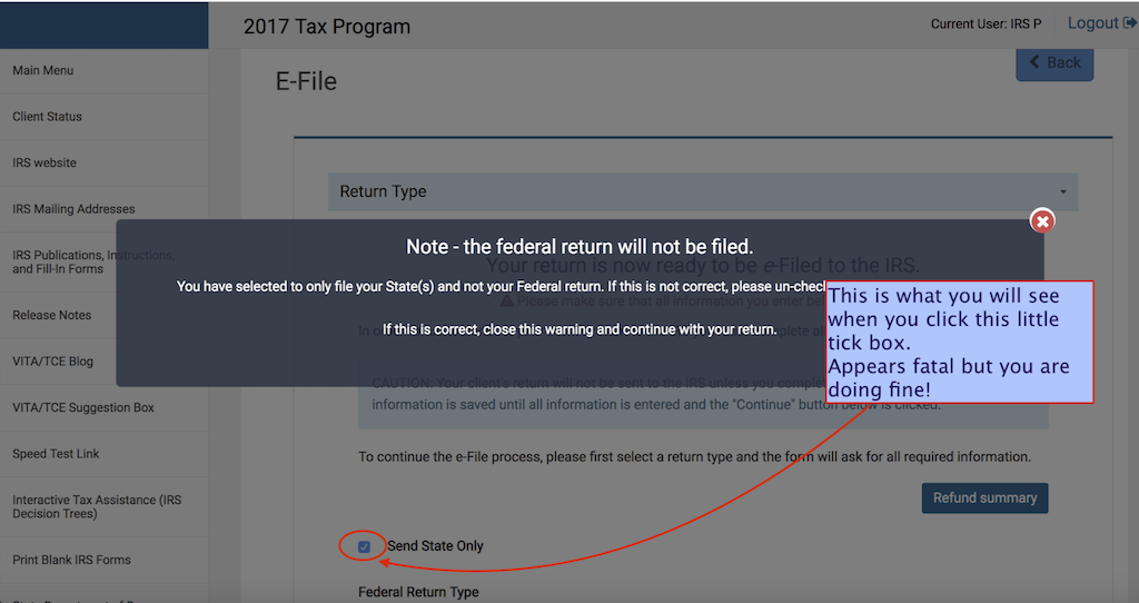 Because it is unusual to exclude the filing of the Federal return, this ominous looking page appears.  Confirm  your decision by clicking the little red 'X' in the upper right corner of Warning box.