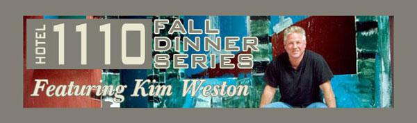 Kim Weston, Fall Dinner Series @Hotel 1110 Monterey CA