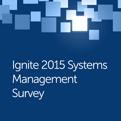 Ignite 2015 Systems Management Survey