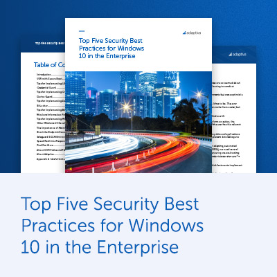 Top 5 Security Best Practices for Windows 10 in the Enterprise