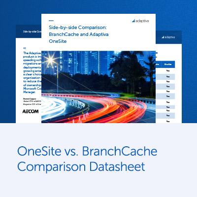 OneSite vs. BranchCache Comparison Datasheet