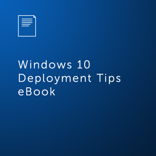 Windows 10 Deployment Tips eBook