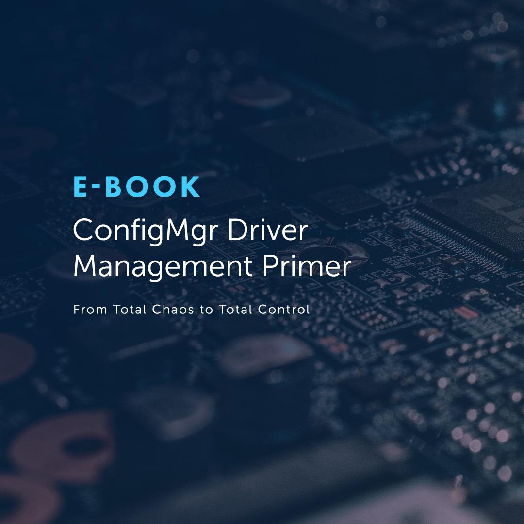 ConfigMgr Driver Management Primer
